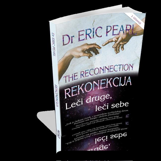 Eric Pearl: REKONEKCIJA - Leči druge, leči sebe